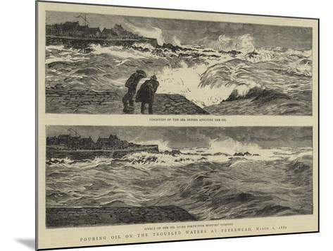 Pouring Oil on the Troubled Waters at Peterhead, 1 March 1882-William Lionel Wyllie-Mounted Giclee Print
