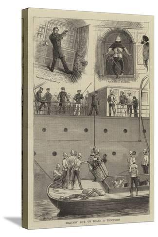 Military Life on Board a Troopship-William Ralston-Stretched Canvas Print