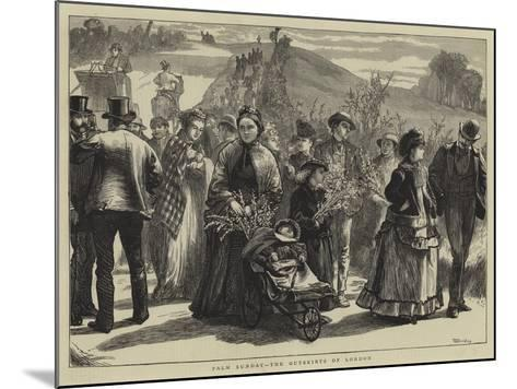 Palm Sunday, the Outskirts of London-William III Bromley-Mounted Giclee Print