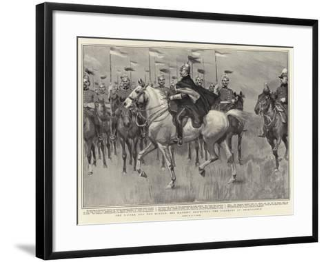 The Kaiser and the Royals, His Majesty Inspecting the Regiment at Shorncliffe-William T^ Maud-Framed Art Print