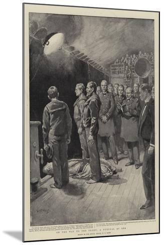 On the Way to the Front, a Funeral at Sea-William T^ Maud-Mounted Giclee Print