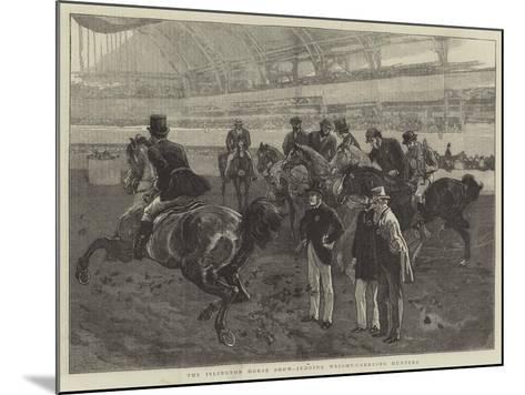 The Islington Horse Show, Judging Weight-Carrying Hunters-William Small-Mounted Giclee Print