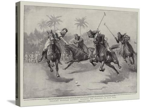 Training Egyptian Cavalry, Teaching the Troopers to Play Polo-William T^ Maud-Stretched Canvas Print