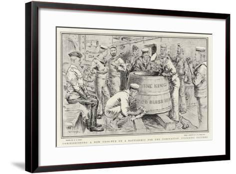 Commissioning a New Grog-Tub on a Battleship for the Coronation, Finishing Touches-William T^ Maud-Framed Art Print