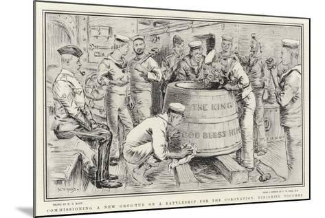 Commissioning a New Grog-Tub on a Battleship for the Coronation, Finishing Touches-William T^ Maud-Mounted Giclee Print