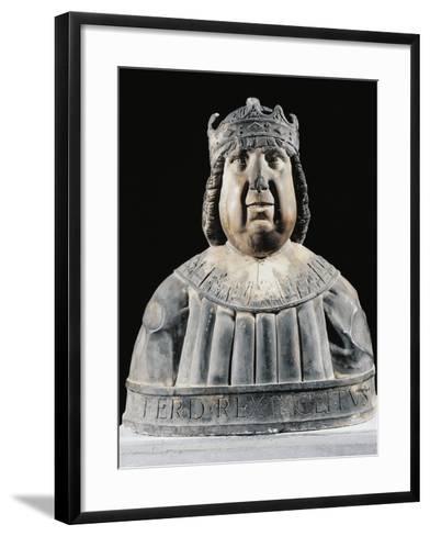 Bust of Ferdinand I (Ferrante) of Aragon (Valencia--Framed Art Print