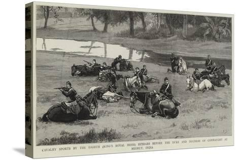 Cavalry Sports by the Eighth (King's Royal Irish) Hussars before the Duke and Duchess of Connaught--Stretched Canvas Print