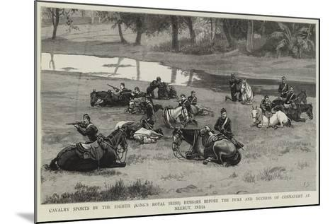 Cavalry Sports by the Eighth (King's Royal Irish) Hussars before the Duke and Duchess of Connaught--Mounted Giclee Print