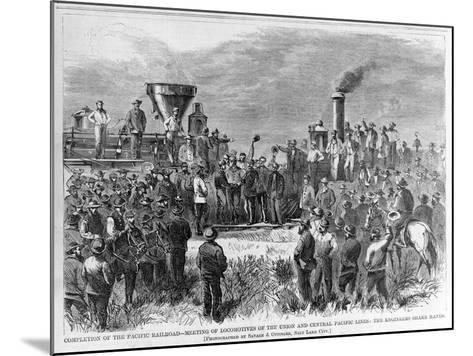 Completion of the Pacific Railroad - Meeting of Locomotives of the Union and Central Pacific Lines:--Mounted Giclee Print