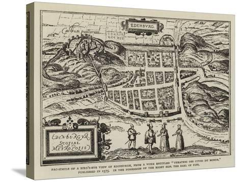 Fac-Simile of a Bird'S-Eye View of Edinburgh--Stretched Canvas Print