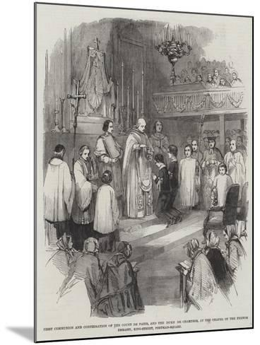 First Communion and Confirmation of the Count De Paris--Mounted Giclee Print