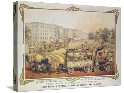Grand Procession of the Steam Calliope Drawn by a Team of Six Elephants in the City of New York--Stretched Canvas Print