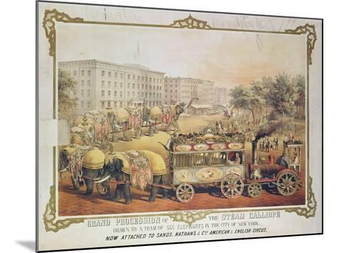 Grand Procession of the Steam Calliope Drawn by a Team of Six Elephants in the City of New York--Mounted Giclee Print