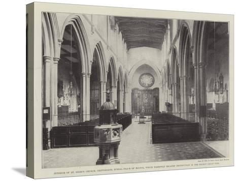 Interior of St Giles's Church--Stretched Canvas Print