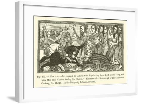 How Alexander Engaged in Combat with Pigs Having Large Teeth a Cubit Long--Framed Art Print