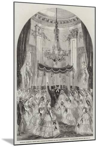 Marriage Ceremonial of the Baron Alphonse De Rothschild and Miss Leonora Rothschild--Mounted Giclee Print