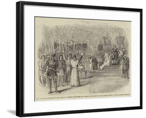 Mr Westland Marston's New Play of Philip of France and Marie De Meranie (Act III Scene Last)--Framed Art Print