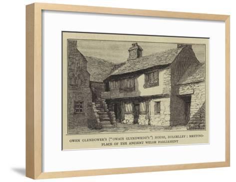 Owen Glendower's (Owain Glyndwrdu'S) House--Framed Art Print