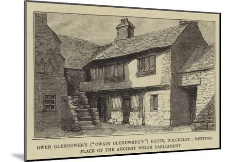 Owen Glendower's (Owain Glyndwrdu'S) House--Mounted Giclee Print