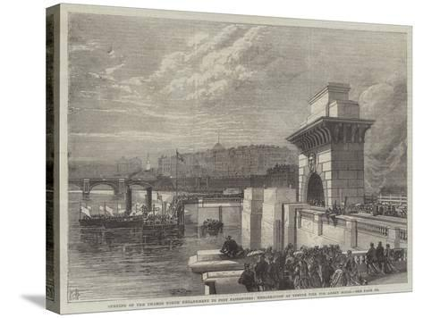 Opening of the Thames North Embankment to Foot Passengers--Stretched Canvas Print