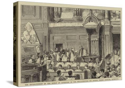 The Enthronement of the Bishop of Liverpool in the Pro-Cathedral (St Peter's Parish Church)--Stretched Canvas Print