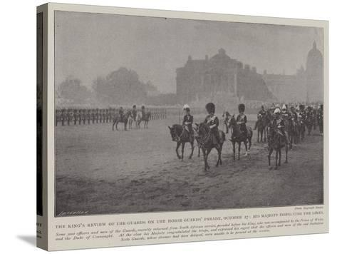 The King's Review of the Guards on the Horse Guards' Parade--Stretched Canvas Print