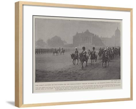The King's Review of the Guards on the Horse Guards' Parade--Framed Art Print
