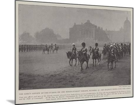 The King's Review of the Guards on the Horse Guards' Parade--Mounted Giclee Print