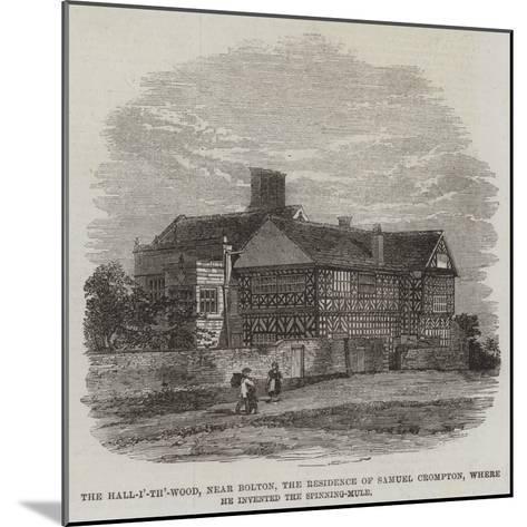 The Hall-I'-Th'-Wood--Mounted Giclee Print