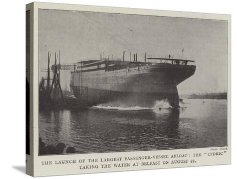 The Launch of the Largest Passenger-Vessel Afloat--Stretched Canvas Print