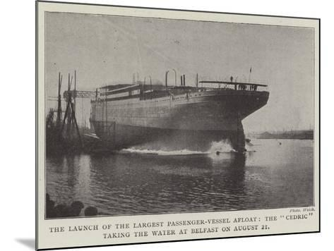The Launch of the Largest Passenger-Vessel Afloat--Mounted Giclee Print