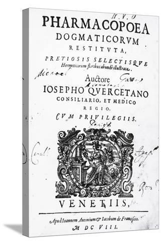Title Page of Pharmacopoea Dogmaticorum Restituta Pretiosis Selectisque Hermeticorum Floribus Abund--Stretched Canvas Print
