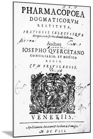 Title Page of Pharmacopoea Dogmaticorum Restituta Pretiosis Selectisque Hermeticorum Floribus Abund--Mounted Giclee Print