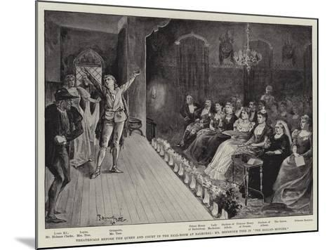 Theatricals before the Queen and Court in the Ball-Room at Balmoral--Mounted Giclee Print