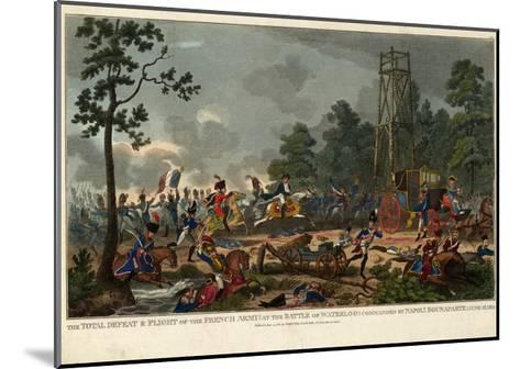 The Total Defeat and Flight of the French Army at the Battle of Waterloo Commanded by Napoleon Bona--Mounted Giclee Print