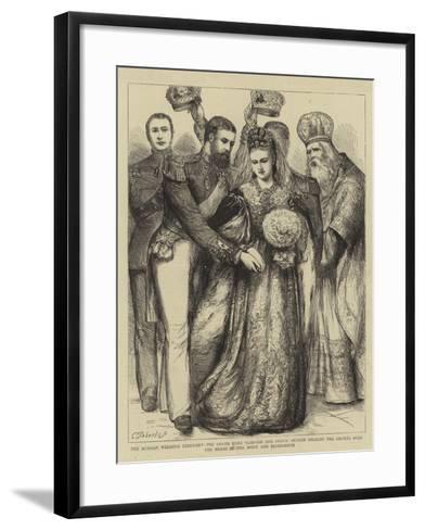 The Russian Wedding Ceremony--Framed Art Print