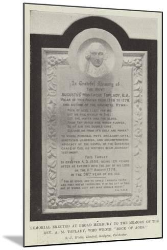Memorial Erected at Broad Hembury to the Memory of the Reverend a M Toplady, Who Wrote Rock of Ages--Mounted Giclee Print