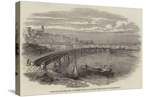 Viaduct over the River Lune at Lancaster, Branch of the North-Western Railway to Poulton-Le-Sands--Stretched Canvas Print