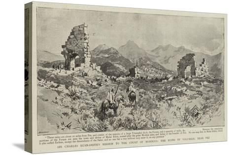 Sir Charles Euan-Smith's Mission to the Court of Morocco, the Ruins of Volubilis, Near Fez--Stretched Canvas Print