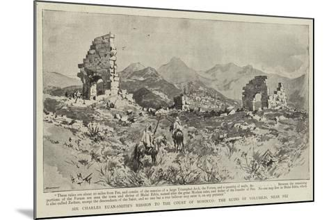 Sir Charles Euan-Smith's Mission to the Court of Morocco, the Ruins of Volubilis, Near Fez--Mounted Giclee Print