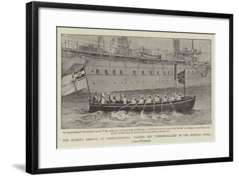 The Kaiser's Arrival at Constantinople, Leaving the Hohenzollern in the Imperial Barge--Framed Art Print