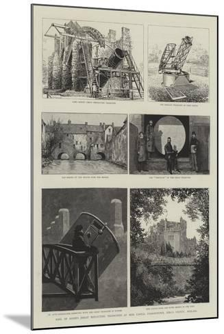 Earl of Rosse's Great Reflecting Telescopes at Birr Castle, Parsonstown, King's County, Ireland--Mounted Giclee Print