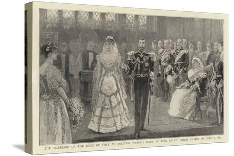 The Marriage of the Duke of York to Princess Victoria Mary of Teck in St James's Chapel on 6 July 1--Stretched Canvas Print