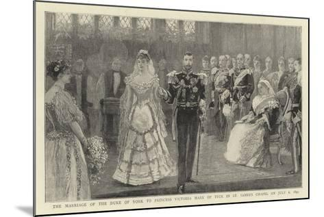 The Marriage of the Duke of York to Princess Victoria Mary of Teck in St James's Chapel on 6 July 1--Mounted Giclee Print