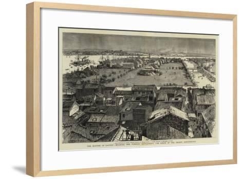The Rioting in Canton, Shamien, the Foreign Settlement, the Scene of the Recent Disturbance--Framed Art Print