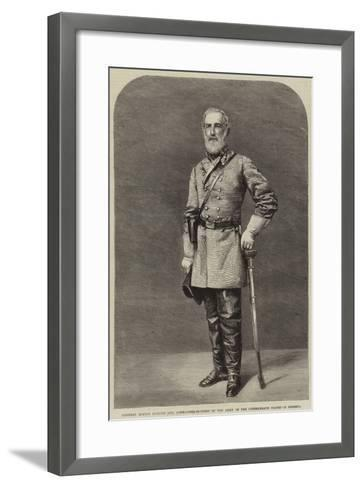 General Robert Edmund Lee, Commander-In-Chief of the Army of the Confederate States of America--Framed Art Print