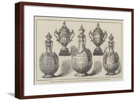 Silver Vases Presented to the Prince and Princess of Wales on the Occasion of their Silver Wedding--Framed Art Print