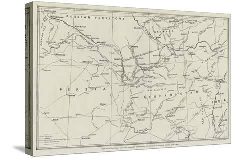Map of Afghanistan and the Adjacent Territories of Russian Turkestan, Persia, and India--Stretched Canvas Print