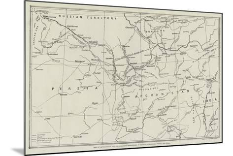 Map of Afghanistan and the Adjacent Territories of Russian Turkestan, Persia, and India--Mounted Giclee Print