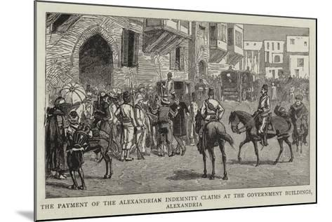The Payment of the Alexandrian Indemnity Claims at the Government Buildings, Alexandria--Mounted Giclee Print